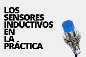 Los sensores de proximidad inductivos en la práctica