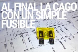 Al final la cago por un simple fusible