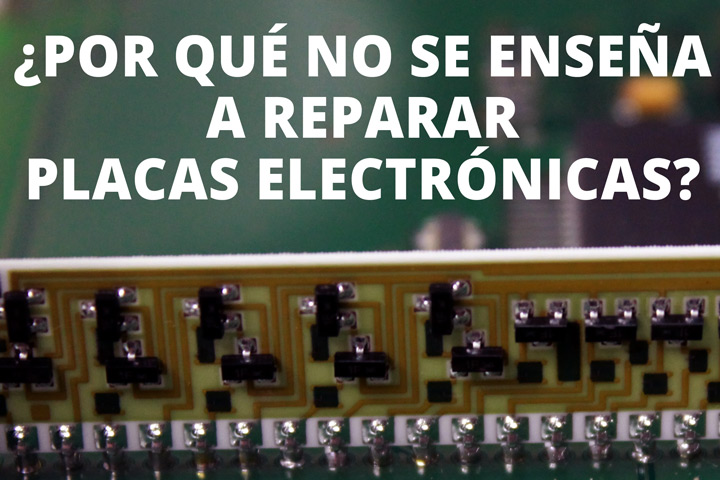 Reparar placas electrónicas