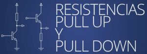 Resistencias pull up y pull down
