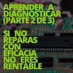 Aprender a diagnosticar 2/3: SI NO REPARAS CON EFICACIA NO ERES RENTABLE