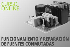 Curso Funcionamiento y reparación de fuentes de alimentación conmutadas
