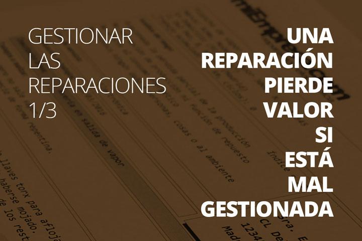 Gestionar reparaciones 1/3 - Una reparación pierde valor si está mal gestionada