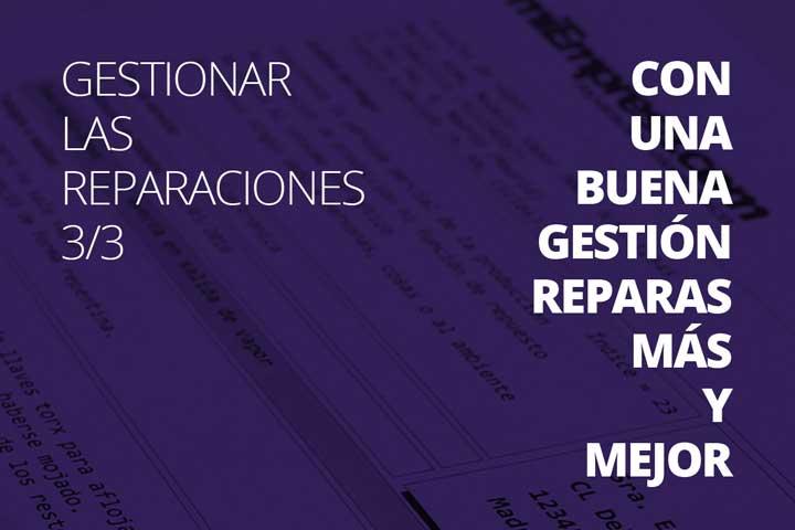 Gestionar reparaciones 3/3 - Con una buena gestión reparas más y mejor