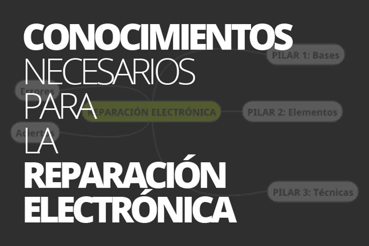 Conocimientos necesarios para la reparación electrónica