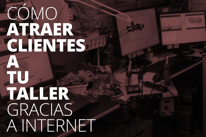 Cómo atraer clientes a tu taller gracias a internet
