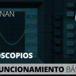 Cómo funcionan y cómo se usan los osciloscopios – 1 Funcionamiento básico