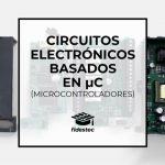 Circuitos electrónicos con microcontroladores (1)
