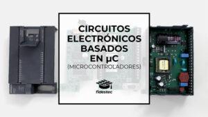 Circuitos electrónicos basados en microcontroladores