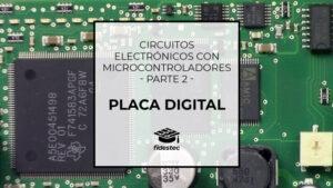 Circuitos electrónicos con microcontroladores - Placa digital