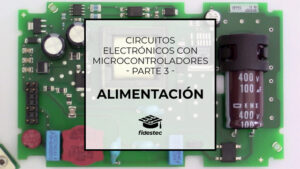 Circuitos electrónicos con microcontroladores - Fuente de alimentación