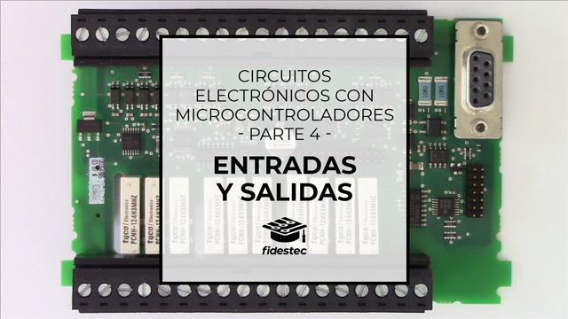 Circuitos electrónicos con microcontroladores - Entradas y salidas