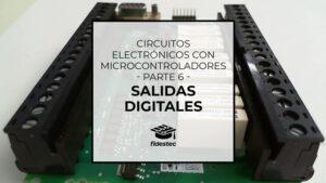 Circuitos electrónicos con microcontroladores (6) – Salidas digitales