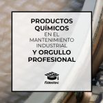 Productos químicos en el mantenimiento industrial