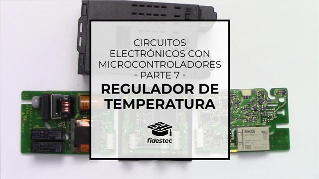 Circuitos electrónicos con microcontroladores - Regulador de temperatura