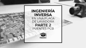 Ingeniería inversa de una placa de lavadora - Parte 2 - Puentes PCB