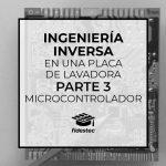 Ingeniería inversa de una placa de lavadora – Parte 3: Microcontrolador