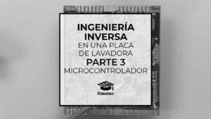 Ingeniería inversa de una placa de lavadora - Parte 3 - Microcontrolador