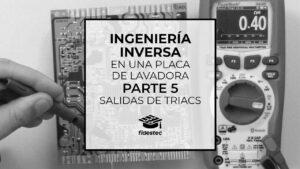 Ingeniería inversa de una placa de lavadora - Parte 5 - Salidas de triacs