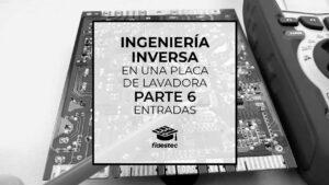 Ingeniería inversa de una placa de lavadora - Parte 6 - Entradas
