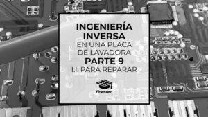 Ingeniería inversa de una placa de lavadora - Parte 9 - I. I. para reparar
