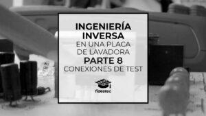 Ingeniería inversa de una placa de lavadora - Parte 8 - Conexiones de test