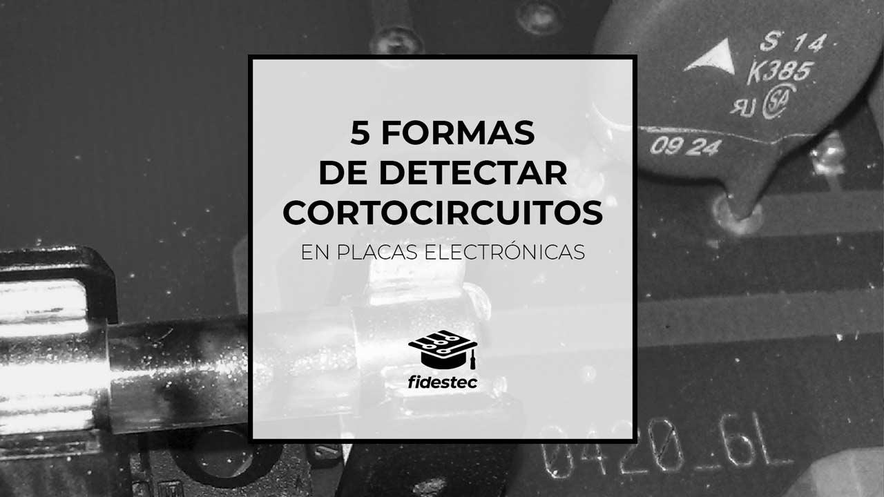 5 formas de detectar cortocircuitos en placas electrónicas