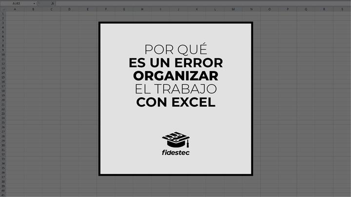 Por qué es un error organizar el trabajo con Excel