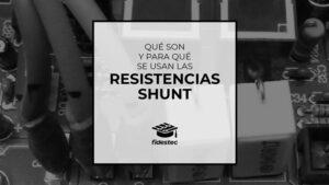 Qué son y para qué se usan las resistencias shunt