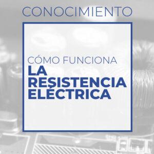 Cómo funciona la resistencia eléctrica (club de electronicología)