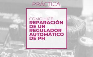Reparación de un regulador automático de pH de piscinas (Club de electronicología)