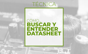 Cómo buscar y entender datasheets (Club de electronicología)