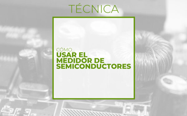 Medidor de semiconductores (Club de electronicología)