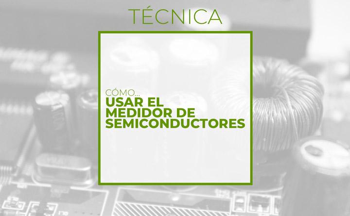 Medidor de semiconductores (Club de electronicología)