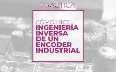 Ingeniería inversa de un encoder industrial (Club de electronicología)