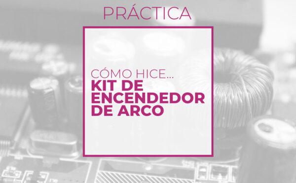 Kit de encendedor de arco (Club de electronicología)
