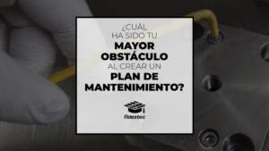 Cuál ha sido tu mayor obstáculo al crear un plan de mantenimiento