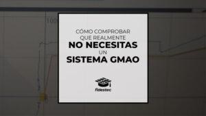 Cómo comprobar que realmente NO necesitas un sistema GMAO