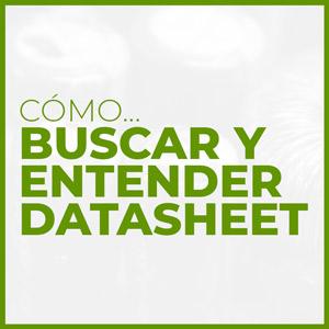 Curso Buscar y entender los Datasheet