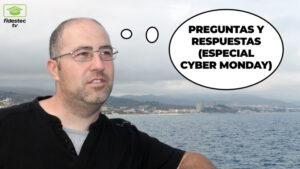 Preguntas y respuestas especial Cyber Monday