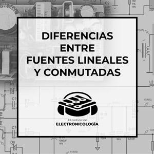 Diferencias entre fuentes de alimentación lineales y conmutadas