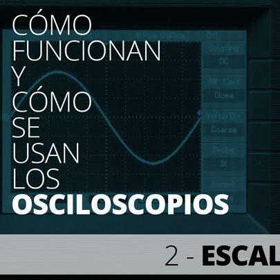 Las escalas en los osciloscopios